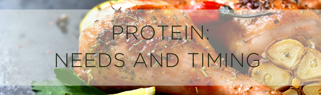 Protein: Needs and Timing