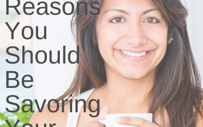 Top 3 Reasons You Should be Savoring Your Food