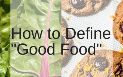 """How to Define """"Good Food"""""""