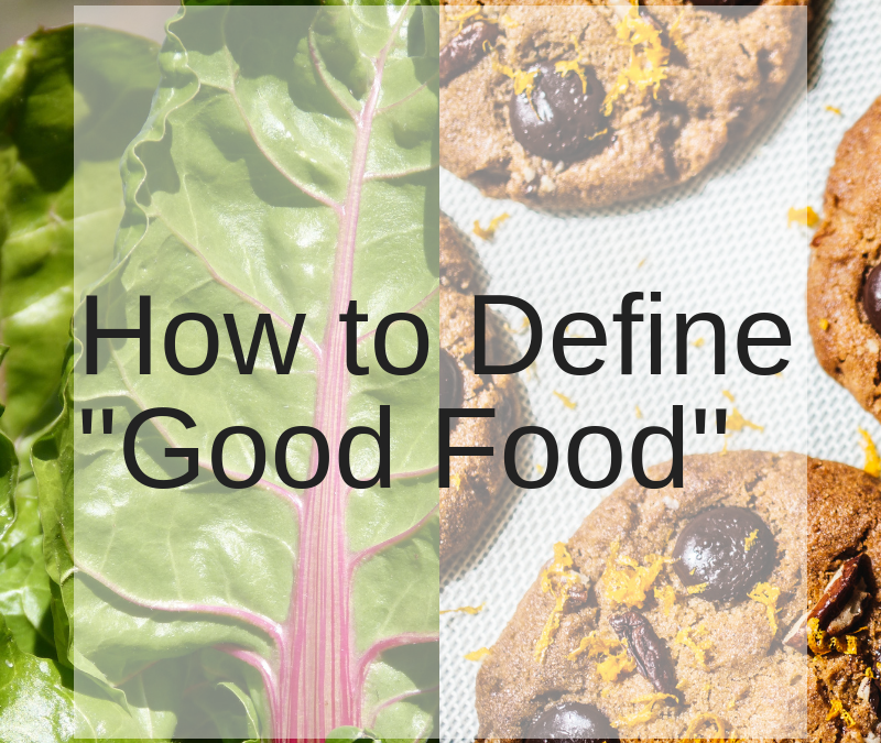 "How to Define ""Good Food"""
