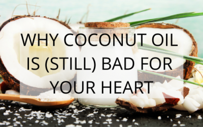 Why Coconut Oil is (Still) Bad for Your Heart: A Scientific Review