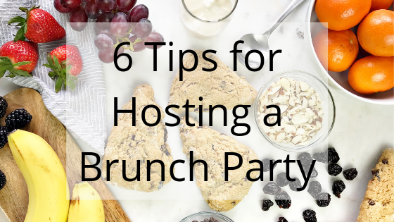 6 Tips for Hosting a Brunch Party