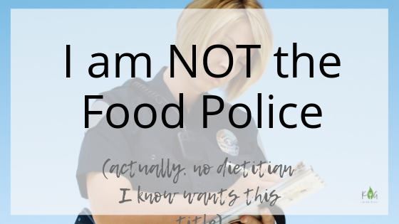 I am NOT the Food Police