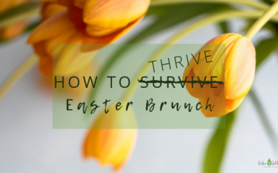 How to Thrive: Easter Brunch Edition
